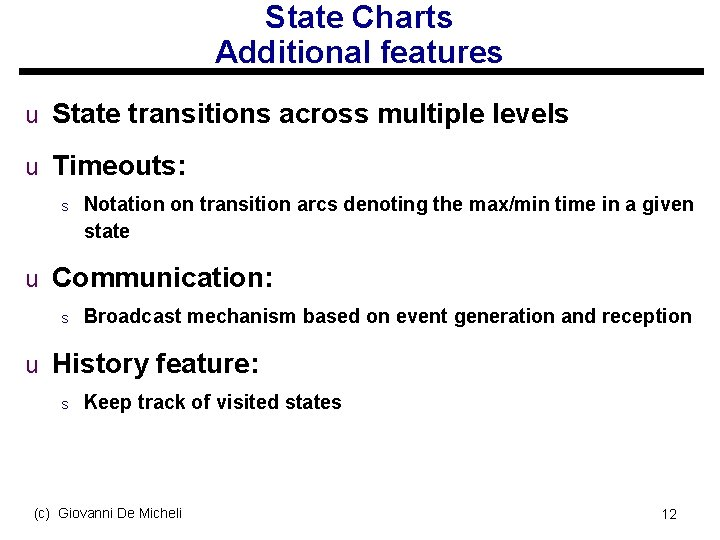 State Charts Additional features u State transitions across multiple levels u Timeouts: s Notation