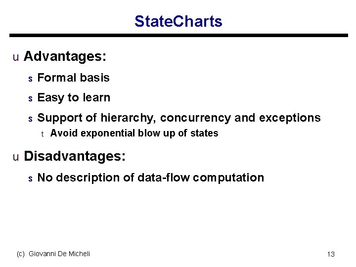 State. Charts u Advantages: s Formal basis s Easy to learn s Support of