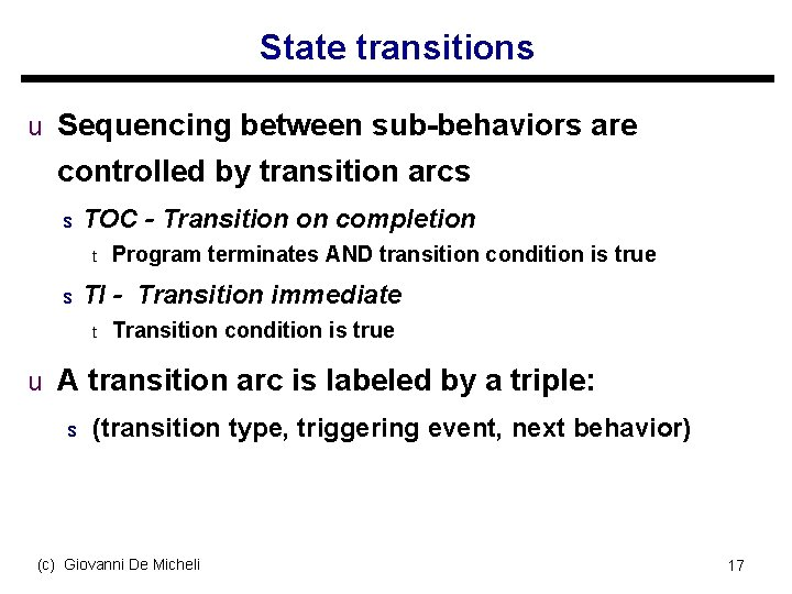 State transitions u Sequencing between sub-behaviors are controlled by transition arcs s TOC -