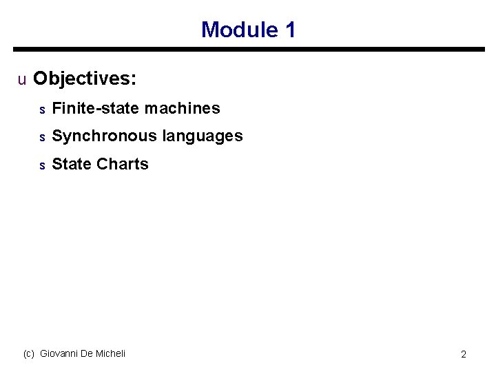 Module 1 u Objectives: s Finite-state machines s Synchronous languages s State Charts (c)