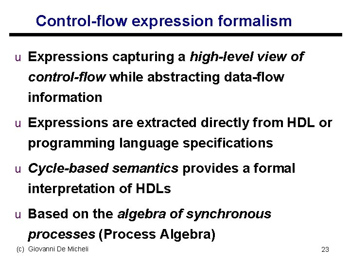 Control-flow expression formalism u Expressions capturing a high-level view of control-flow while abstracting data-flow