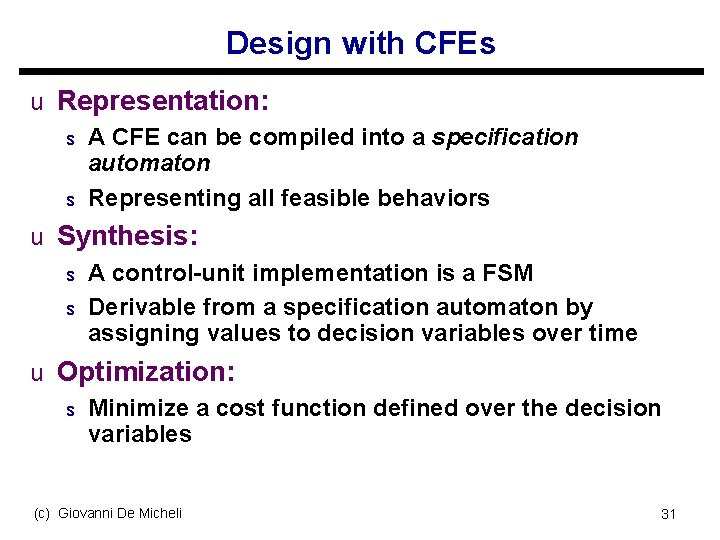 Design with CFEs u Representation: s A CFE can be compiled into a specification