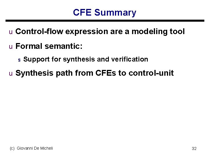 CFE Summary u Control-flow expression are a modeling tool u Formal semantic: s Support