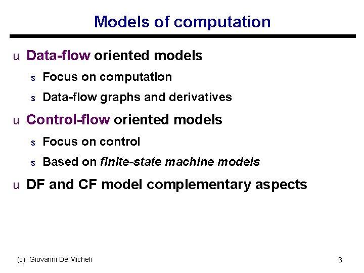 Models of computation u Data-flow oriented models s Focus on computation s Data-flow graphs