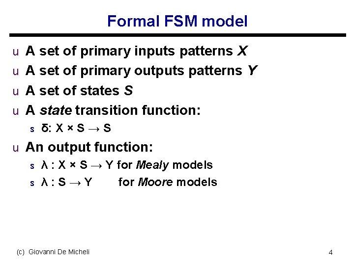 Formal FSM model u A set of primary inputs patterns X u A set