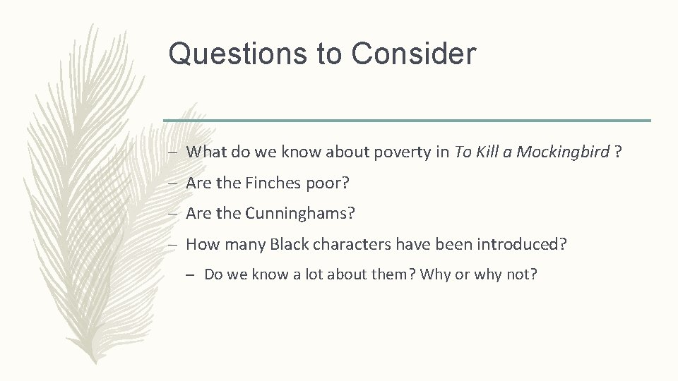 Questions to Consider – What do we know about poverty in To Kill a
