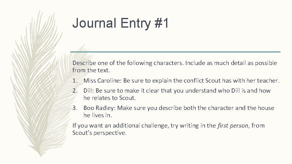 Journal Entry #1 Describe one of the following characters. Include as much detail as