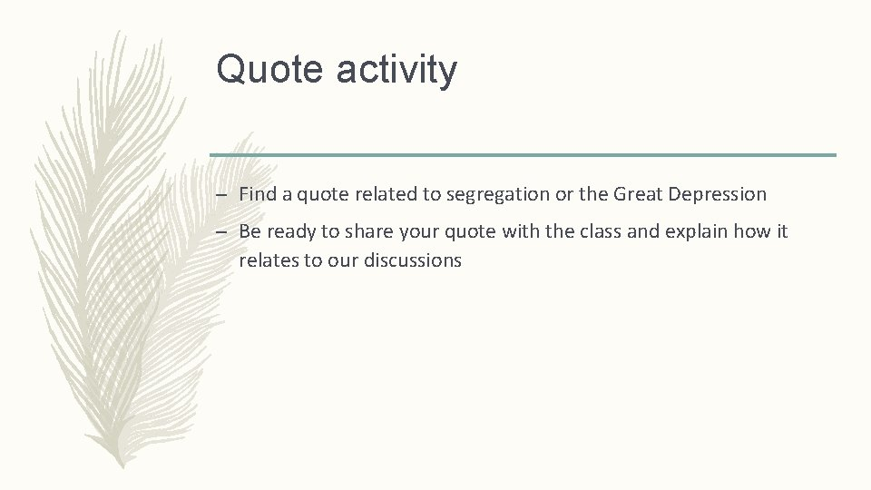 Quote activity – Find a quote related to segregation or the Great Depression –
