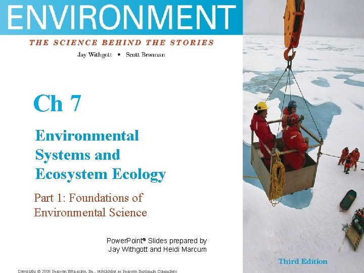 Ch 7 Environmental Systems and Ecosystem Ecology Part 1: Foundations of Environmental Science Power.