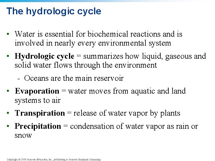 The hydrologic cycle • Water is essential for biochemical reactions and is involved in