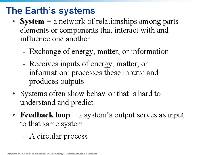 The Earth's systems • System = a network of relationships among parts elements or