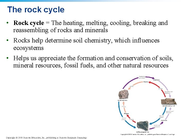 The rock cycle • Rock cycle = The heating, melting, cooling, breaking and reassembling