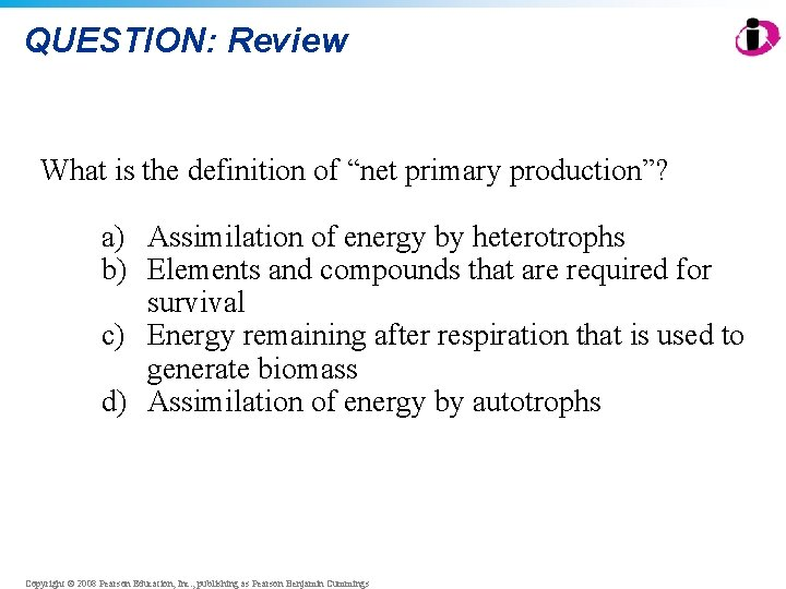 "QUESTION: Review What is the definition of ""net primary production""? a) Assimilation of energy"