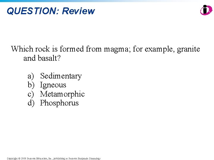 QUESTION: Review Which rock is formed from magma; for example, granite and basalt? a)