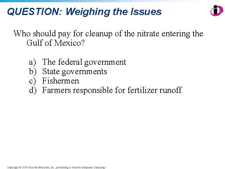 QUESTION: Weighing the Issues Who should pay for cleanup of the nitrate entering the