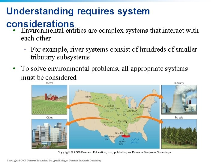 Understanding requires system considerations • Environmental entities are complex systems that interact with each