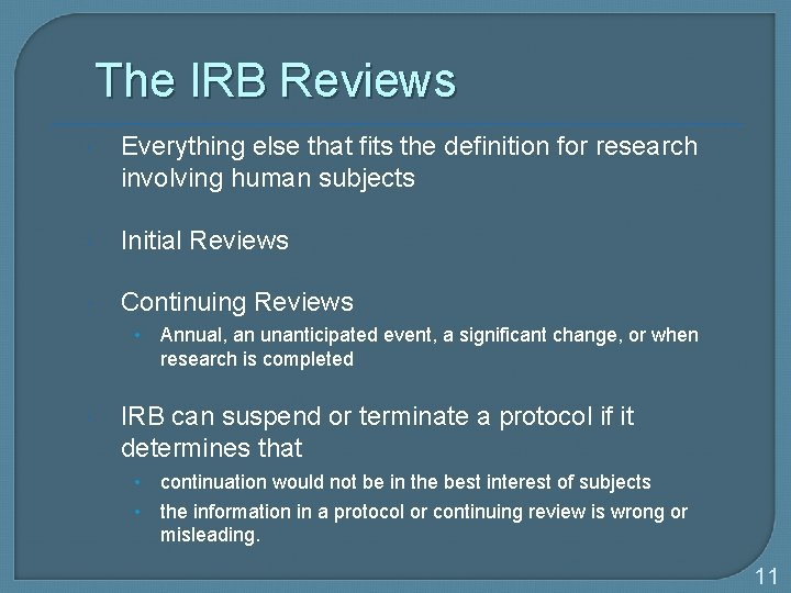 The IRB Reviews Everything else that fits the definition for research involving human subjects