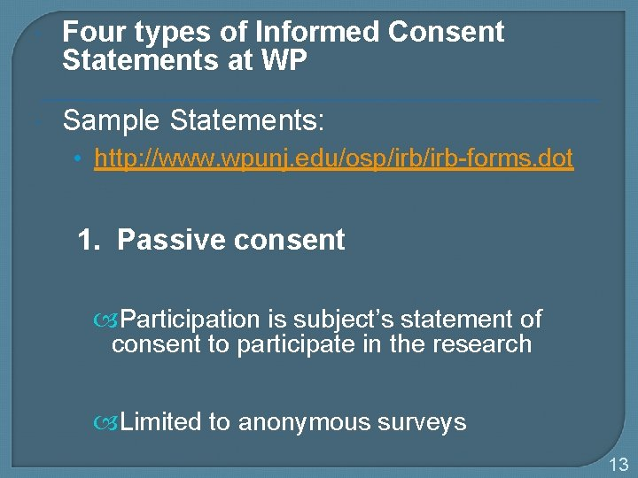 Four types of Informed Consent Statements at WP Sample Statements: • http: //www.