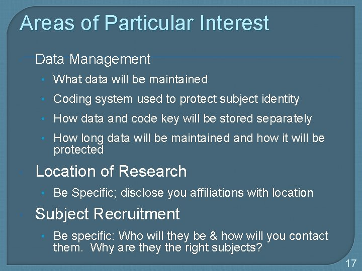 Areas of Particular Interest Data Management • What data will be maintained • Coding
