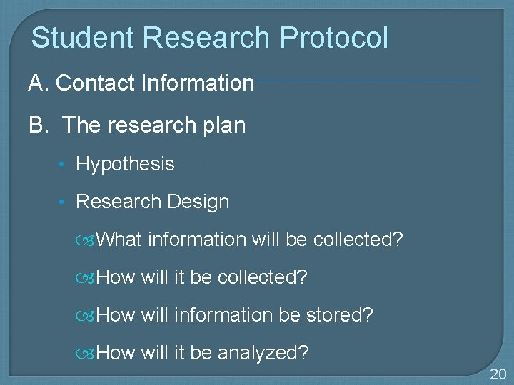 Student Research Protocol A. Contact Information B. The research plan • Hypothesis • Research