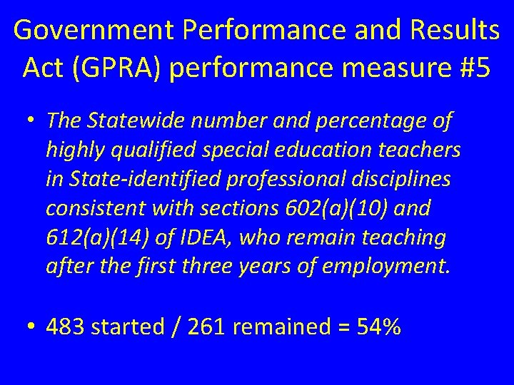 Government Performance and Results Act (GPRA) performance measure #5 • The Statewide number and