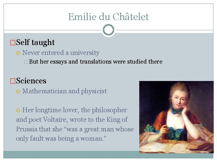 Emilie du Châtelet �Self taught Never entered a university � But her essays and