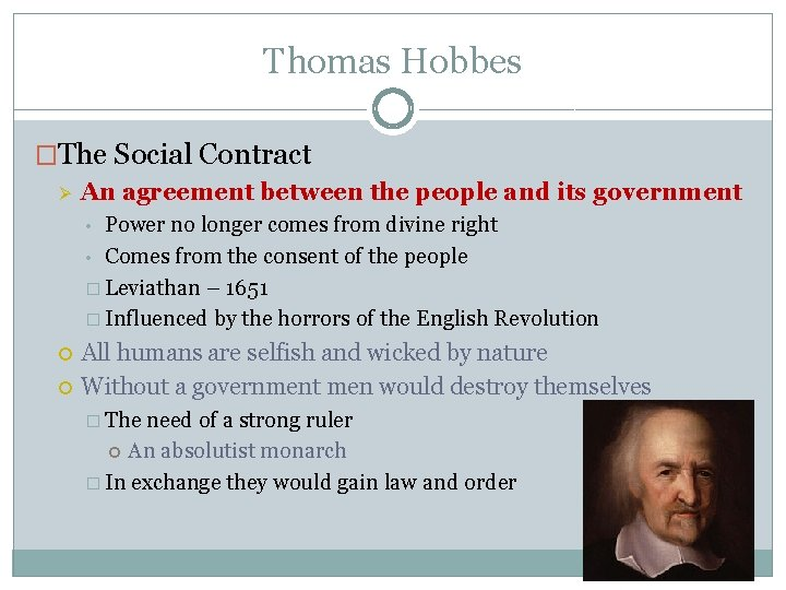 Thomas Hobbes �The Social Contract Ø An agreement between the people and its government