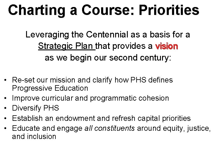 Charting a Course: Priorities Leveraging the Centennial as a basis for a Strategic Plan