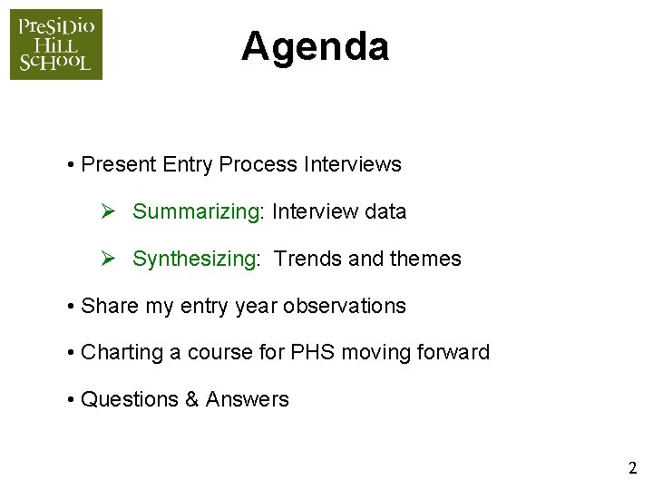 Agenda • Present Entry Process Interviews Ø Summarizing: Interview data Ø Synthesizing: Trends and