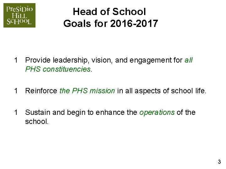 Head of School Goals for 2016 -2017 1 Provide leadership, vision, and engagement for