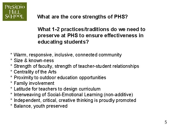 What are the core strengths of PHS? What 1 -2 practices/traditions do we need
