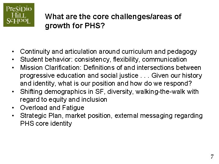 What are the core challenges/areas of growth for PHS? • Continuity and articulation around