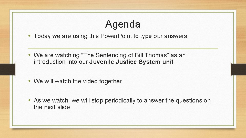 Agenda • Today we are using this Power. Point to type our answers •