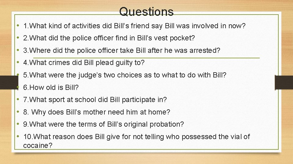 Questions • • • 1. What kind of activities did Bill's friend say Bill