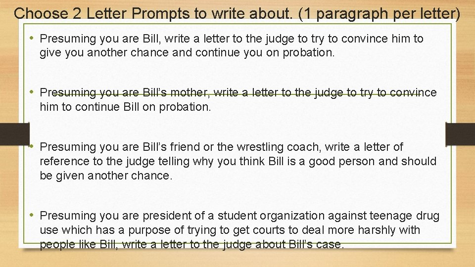 Choose 2 Letter Prompts to write about. (1 paragraph per letter) • Presuming you