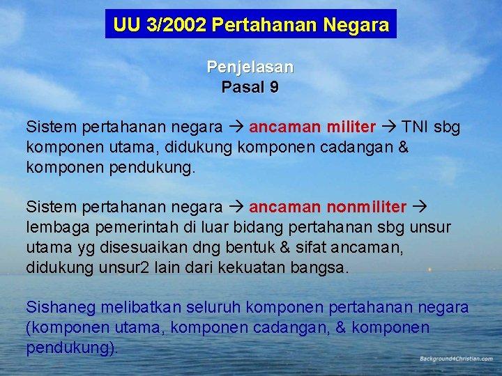 UU 3/2002 Pertahanan Negara Penjelasan Pasal 9 Sistem pertahanan negara ancaman militer TNI sbg