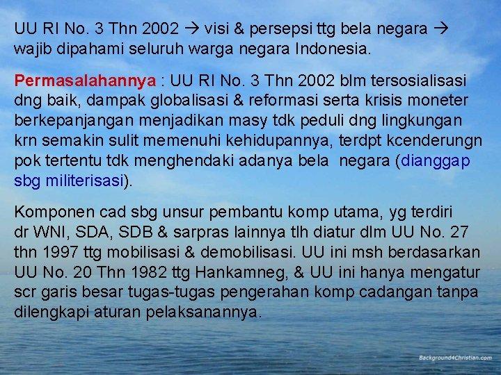 UU RI No. 3 Thn 2002 visi & persepsi ttg bela negara wajib dipahami