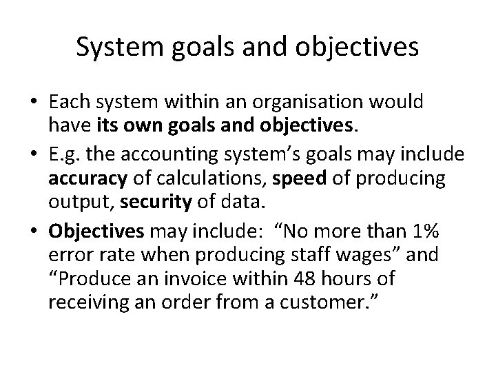 System goals and objectives • Each system within an organisation would have its own