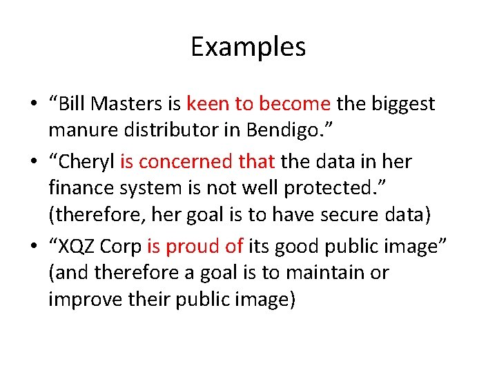"Examples • ""Bill Masters is keen to become the biggest manure distributor in Bendigo."