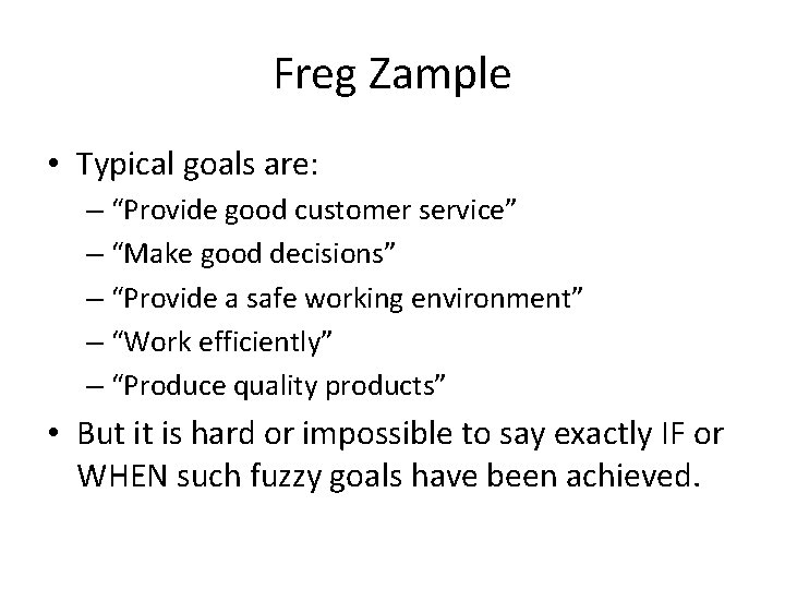 "Freg Zample • Typical goals are: – ""Provide good customer service"" – ""Make good"