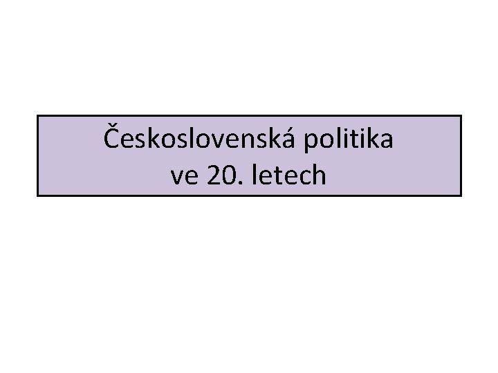 Československá politika ve 20. letech
