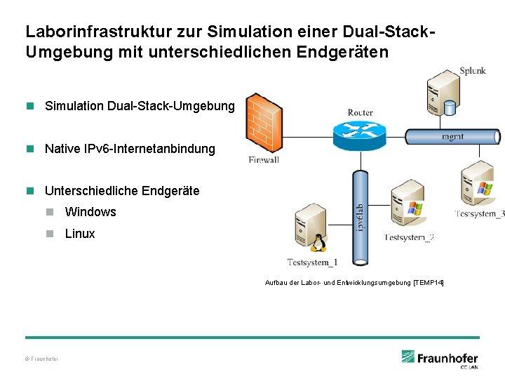 Laborinfrastruktur zur Simulation einer Dual-Stack. Umgebung mit unterschiedlichen Endgeräten n Simulation Dual-Stack-Umgebung n Native