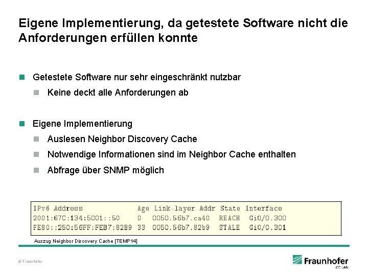 Eigene Implementierung, da getestete Software nicht die Anforderungen erfüllen konnte n Getestete Software nur
