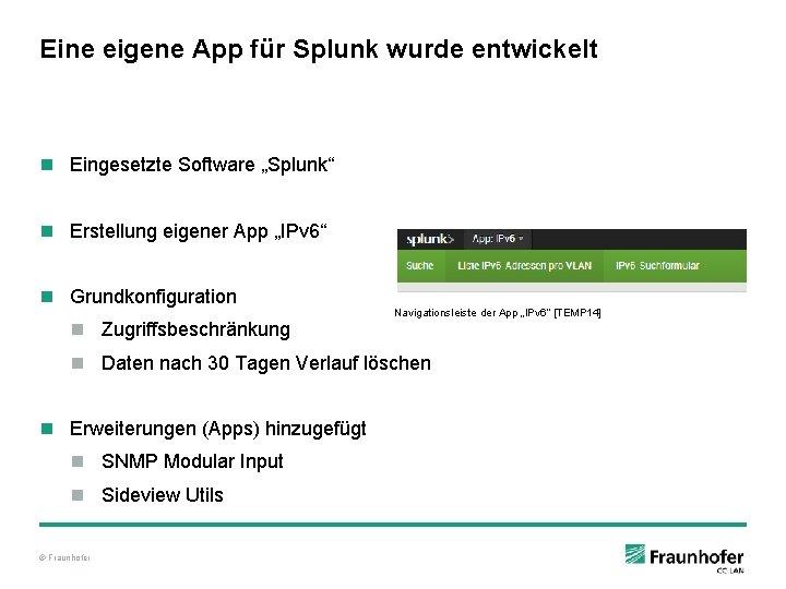 """Eine eigene App für Splunk wurde entwickelt n Eingesetzte Software """"Splunk"""" n Erstellung eigener"""