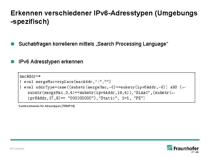 """Erkennen verschiedener IPv 6 -Adresstypen (Umgebungs -spezifisch) n Suchabfragen korrelieren mittels """"Search Processing Language"""""""