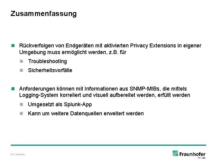 Zusammenfassung n Rückverfolgen von Endgeräten mit aktivierten Privacy Extensions in eigener Umgebung muss ermöglicht