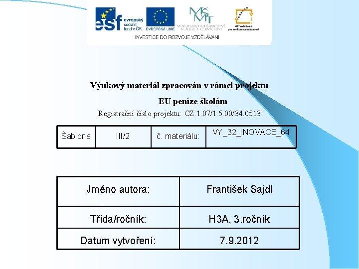 Výukový materiál zpracován v rámci projektu EU peníze školám Registrační číslo projektu: CZ. 1.