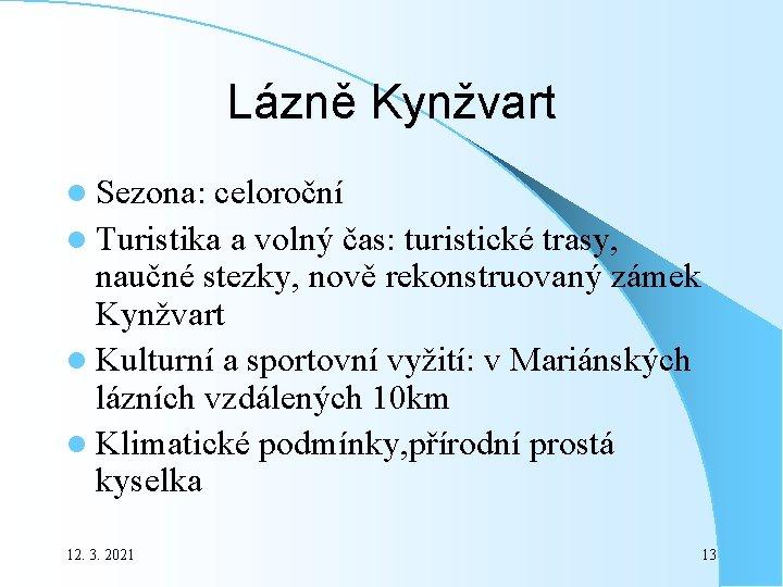Lázně Kynžvart l Sezona: celoroční l Turistika a volný čas: turistické trasy, naučné stezky,