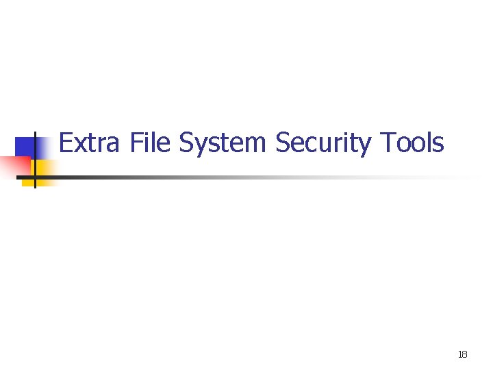 Extra File System Security Tools 18
