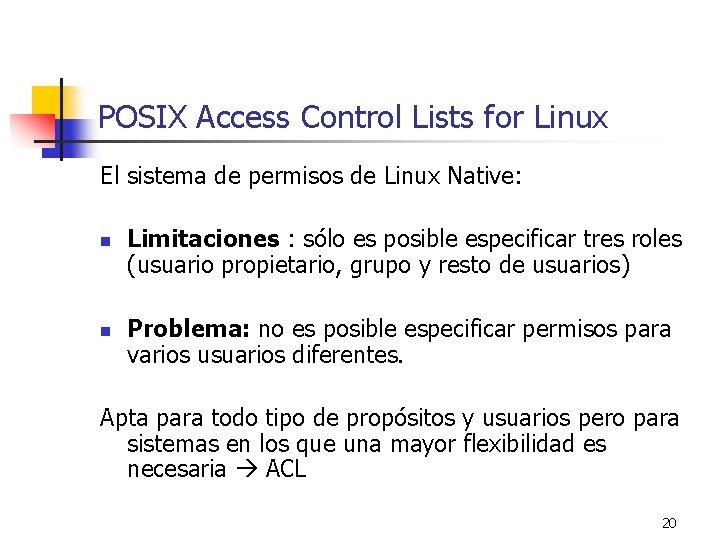 POSIX Access Control Lists for Linux El sistema de permisos de Linux Native: n
